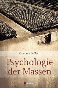 Gustave Le Bon: Psychologie der Massen, 1895